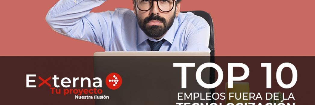 TOP 10  DE LOS EMPLEOS MÁS DEMANDADOS (fuera del ámbito tecnológico)