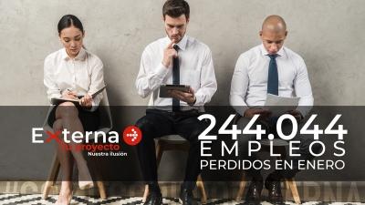 244.000 EMPLEOS PERDIDOS EN ENERO